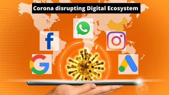 Corona disrupting Digital Ecosystem